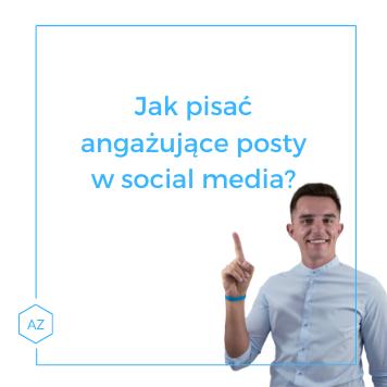 Jak pisać angażujące posty wsocial media?